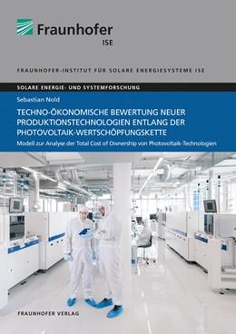 Abbildung von Nold | Techno-ökonomische Bewertung neuer Produktionstechnologien entlang der Photovoltaik-Wertschöpfungskette. | 2020 | Modell zur Analyse der Total C...