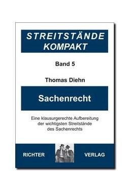 Abbildung von Diehn | Streitstände Kompakt / Streitstände Kompakt Band 5 - Sachenrecht | 4., Aufl. Stand: 2020 | 2020 | Eine klausurgerechte Aufbereit...
