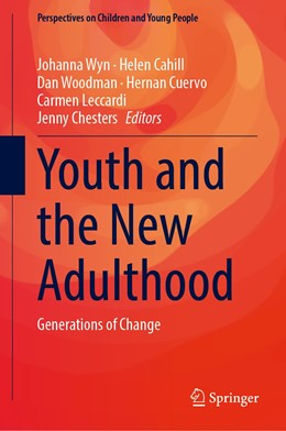 Abbildung von Wyn / Cahill / Woodman / Cuervo / Leccardi / Chesters   Youth and the New Adulthood   1st ed. 2020   2020   Generations of Change   8