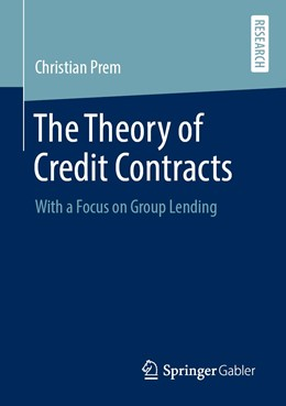 Abbildung von Prem | The Theory of Credit Contracts | 1st ed. 2020 | 2020 | With a Focus on Group Lending