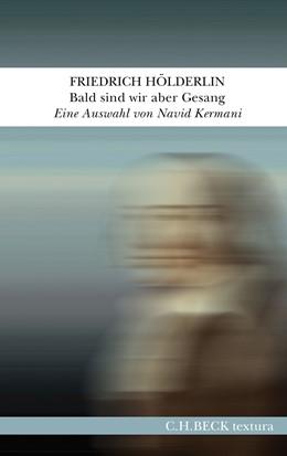Abbildung von Hölderlin | Bald sind wir aber Gesang | 1. Auflage | 2020 | beck-shop.de