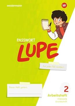 Abbildung von PASSWORT LUPE - Sprachbuch. Arbeitsheft 2 GS: inklusiv - Grundschrift | 1. Auflage | 2021 | beck-shop.de