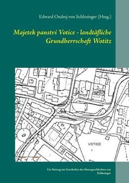 Abbildung von Schlesinger (Hrsg. | Majetek panství Votice - landtäfliche Grundherrschaft Wotitz | 2020 | Ein Beitrag zur Geschichte des...