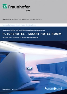 Abbildung von Borkmann / Stolze | FutureHotel - Smart Hotel Room | 2020 | Design of a Cognitive Environm...