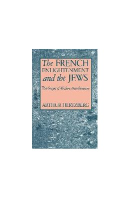 Abbildung von Hertzberg | The French Enlightenment and the Jews | 1990 | The Origins of Modern Anti-Sem...