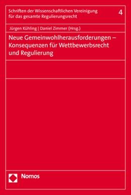 Abbildung von Zimmer / Kühling | Neue Gemeinwohlherausforderungen - Konsequenzen für Wettbewerbsrecht und Regulierung | 1. Auflage | 2020 | 4 | beck-shop.de