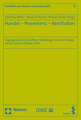 Abbildung von Weller / Kemle   Handel - Provenienz - Restitution   1. Auflage   2020   31   beck-shop.de