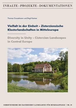Abbildung von Gunzelmann / Kastner | Vielfalt in der Einheit - Zisterziensische Klosterlandschaften in Mitteleuropa / Diversity in Unity - Cistercian Landscapes in Central Europe | 1. Auflage | 2020 | beck-shop.de