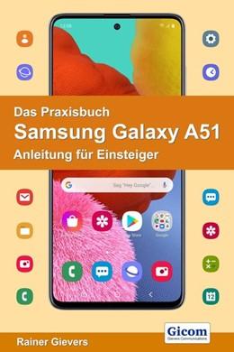 Abbildung von Gievers   Das Praxisbuch Samsung Galaxy A51 - Anleitung für Einsteiger   2020