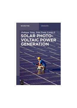 Abbildung von Yang / Yuan | Solar Photovoltaic Power Generation | 1. Auflage | 2020 | beck-shop.de
