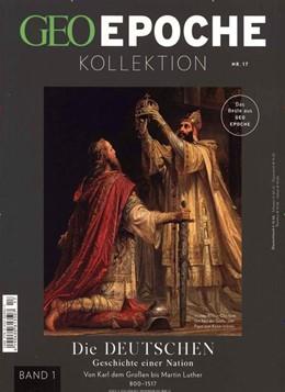 Abbildung von Schaper | GEO Epoche Kollektion / GEO Epoche Kollektion 17/2019 - Die Deutschen (in 4 Teilen) - Band 1 | 2020
