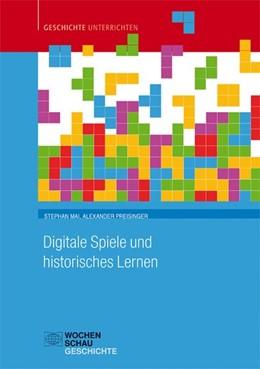 Abbildung von Mai / Preisinger | Digitale Spiele und historisches Lernen | 1. Auflage | 2020 | beck-shop.de