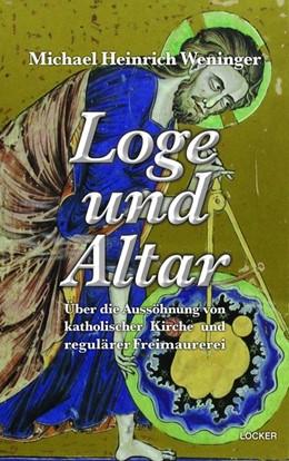 Abbildung von Weninger | Loge und Altar | 2020 | Über die Aussöhnung von kathol...