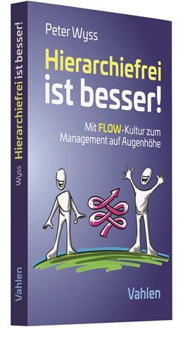 Abbildung von Wyss | Hierarchiefrei ist besser! | 1. Auflage | 2020 | beck-shop.de