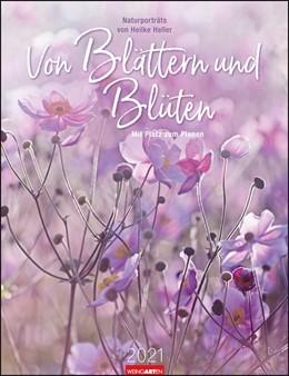 Abbildung von Weingarten / Heller | Von Blättern & Blüten Kalender 2021 | 2020