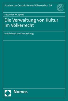 Abbildung von Spitra | Die Verwaltung von Kultur im Völkerrecht | 1. Auflage | 2021 | beck-shop.de