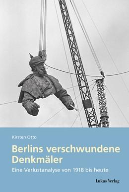 Abbildung von Otto | Berlins verschwundene Denkmäler | 1. Auflage | 2020 | beck-shop.de