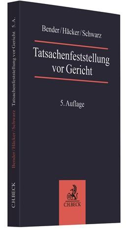 Abbildung von Bender / Häcker   Tatsachenfeststellung vor Gericht   5. Auflage   2021   beck-shop.de