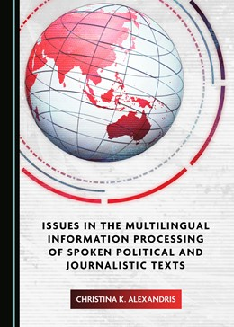 Abbildung von Alexandris | Issues in the Multilingual Information Processing of Spoken Political and Journalistic Texts in the Media | 1. Auflage | 2020 | beck-shop.de