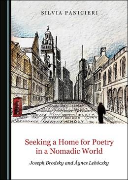 Abbildung von Panicieri | Seeking a Home for Poetry in a Nomadic World | 1. Auflage | 2020 | beck-shop.de