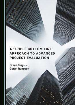 Abbildung von Ding / Runeson | A 'Triple Bottom Line' Approach to Advanced Project Evaluation | 1. Auflage | 2020 | beck-shop.de