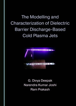 Abbildung von Deepak / Joshi   The Modelling and Characterization of Dielectric Barrier Discharge-Based Cold Plasma Jets   1. Auflage   2020   beck-shop.de