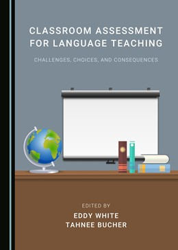 Abbildung von White / Bucher | Classroom Assessment for Language Teaching | 2020 | Challenges, Choices, and Conse...
