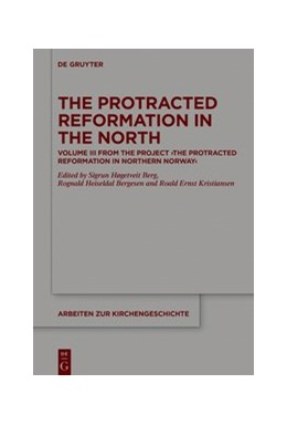 Abbildung von Høgetveit Berg / Heiseldal Bergesen | The Protracted Reformation in the North | 1. Auflage | 2020 | beck-shop.de