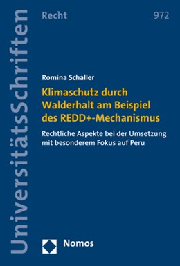Abbildung von Schaller | Klimaschutz durch Walderhalt am Beispiel des REDD+-Mechanismus | 2020 | Rechtliche Aspekte bei der Ums...
