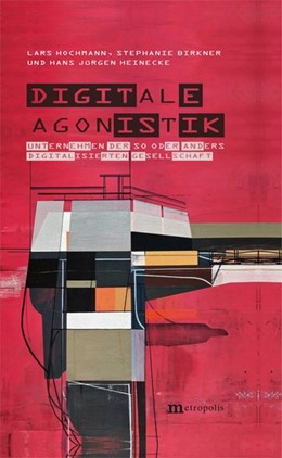 Abbildung von Hochmann / Birkner / Heinecke | Digitale Agonistik | 2020 | Unternehmen der so oder andere...