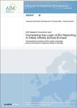 Abbildung von Comparing the Logic of EU Reporting in Mass Media across Europe | 2007 | Transnational analysis of EU m...
