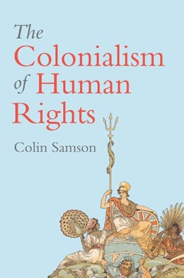 Abbildung von Samson | The Colonialism of Human Rights: Ongoing Hypocrisies of Western Liberalism | 2020