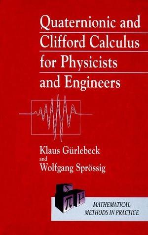 Abbildung von Gürlebeck / Sprössig | Quaternionic and Clifford Calculus for Physicists and Engineers | 1997