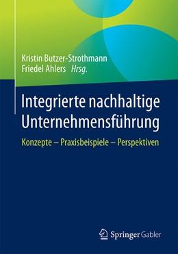 Abbildung von Butzer-Strothmann / Ahlers | Integrierte nachhaltige Unternehmensführung | 1. Auflage | 2020 | beck-shop.de