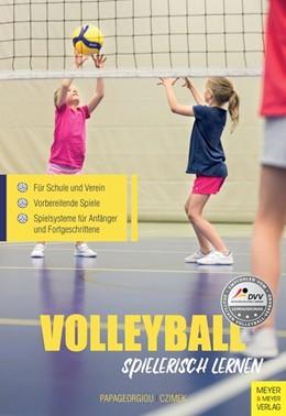 Abbildung von Papageorgiou / Czimek   Volleyball spielerisch lernen   5. Auflage   2020   beck-shop.de