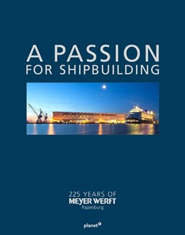 Abbildung von Wildberg | A PASSION FOR SHIPBUILDING | 2020 | 225 YEARS OF MEYER WERFT