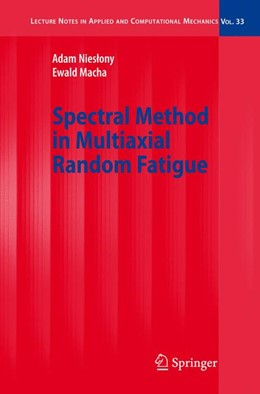 Abbildung von Nieslony / Macha | Spectral Method in Multiaxial Random Fatigue | 2007