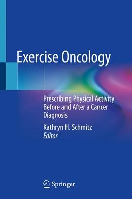 Abbildung von Schmitz | Exercise Oncology | 1st ed. 2020 | 2020 | Prescribing Physical Activity ...