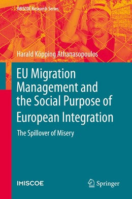 Abbildung von Köpping Athanasopoulos | EU Migration Management and the Social Purpose of European Integration | 1st ed. 2020 | 2020 | The Spillover of Misery