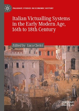 Abbildung von Clerici | Italian Victualling Systems in the Early Modern Age, 16th to 18th Century | 1. Auflage | 2020 | beck-shop.de