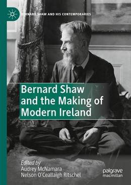 Abbildung von McNamara / O'Ceallaigh Ritschel | Bernard Shaw and the Making of Modern Ireland | 1st ed. 2020 | 2020