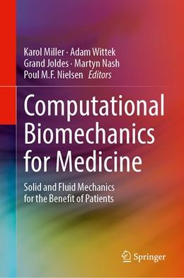 Abbildung von Miller / Wittek / Joldes / Nash / Nielsen | Computational Biomechanics for Medicine | 1st ed. 2020 | 2020 | Solid and Fluid Mechanics for ...