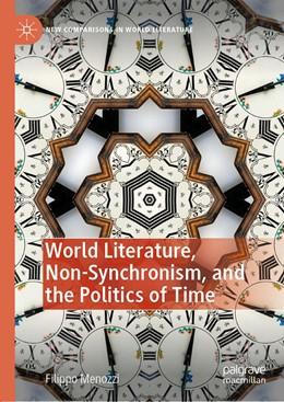 Abbildung von Menozzi   World Literature, Non-Synchronism, and the Politics of Time   1st ed. 2020   2020