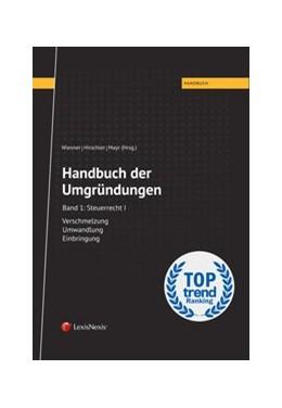 Abbildung von Wiesner / Hirschler / Mayr   Handbuch der Umgründungen, Band 1   1. Auflage   2018   Steuerrecht I
