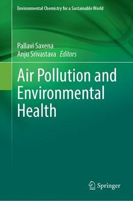 Abbildung von Saxena / Srivastava | Air Pollution and Environmental Health | 1st ed. 2020 | 2020 | 20
