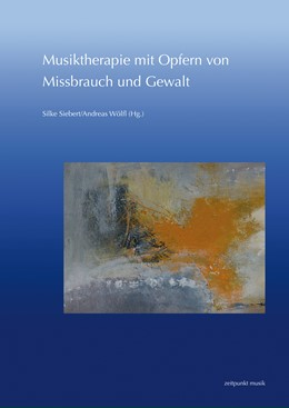 Abbildung von Wölfl / Siebert   Musiktherapie mit Opfern von Missbrauch und Gewalt   2020   27. Musiktherapie-Tagung am Fr...