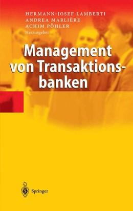 Abbildung von Lamberti / Marlière / Pöhler | Management von Transaktionsbanken | 2003