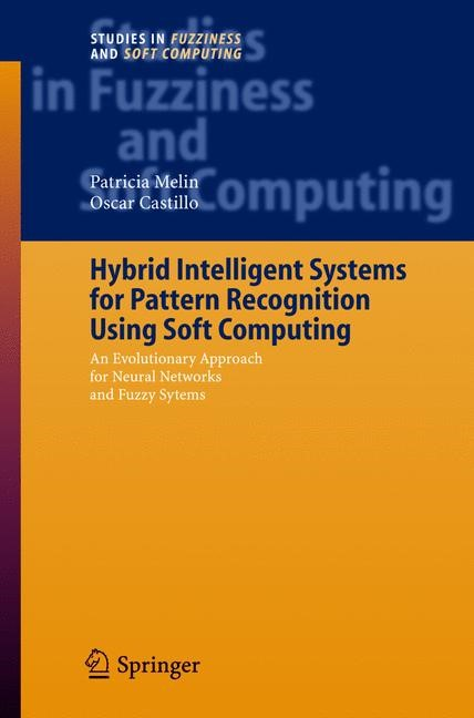 Abbildung von Melin / Castillo | Hybrid Intelligent Systems for Pattern Recognition Using Soft Computing | 2005