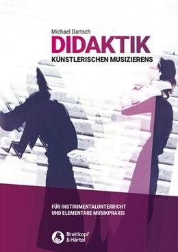 Abbildung von Dartsch | Didaktik künstlerischen Musizierens | 1. Auflage | 2019 | beck-shop.de