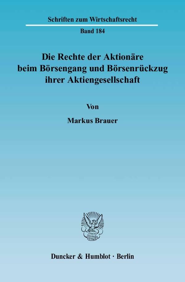 Abbildung von Brauer | Die Rechte der Aktionäre beim Börsengang und Börsenrückzug ihrer Aktiengesellschaft | 2005